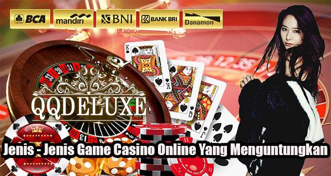 Jenis - Jenis Game Casino Online Yang Menguntungkan