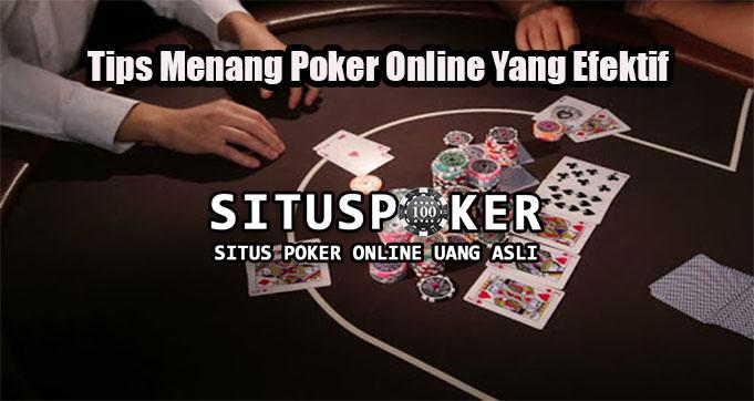 Tips Menang Poker Online Yang Efektif